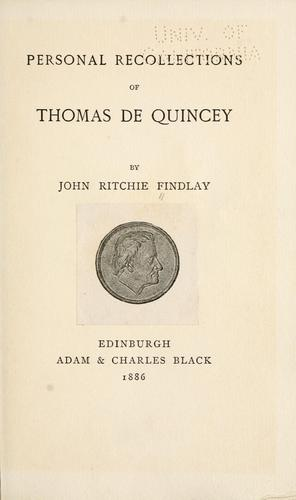 Personal recollections of Thomas De Quincey.