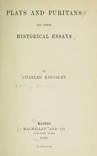 Plays and Puritans, and other historical essays.