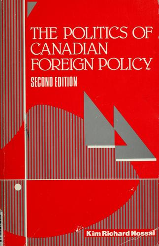 The politics of Canadian foreign policy by Kim Richard Nossal