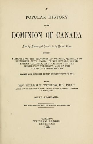 A popular history of the Dominion of Canada, from the discovery of America to the present time