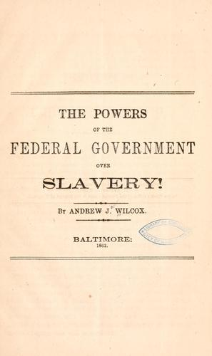 Download The powers of the federal government over slavery!