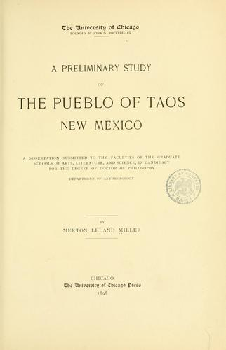 A preliminary study of the pueblo of Taos, New Mexico.
