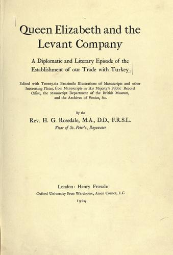 Queen Elizabeth and the Levant Company