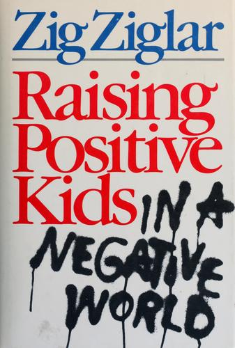 Download Raising positive kids in a negative world