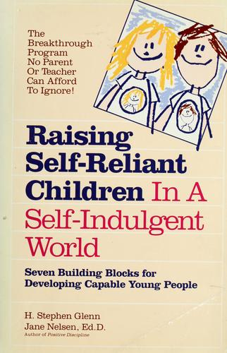 Download Raising self-reliant children in a self-indulgent world