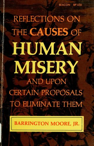 Reflections on the causes of human misery and upon certain proposals to eliminate them.