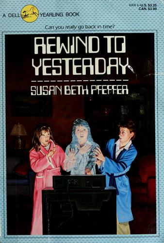 Rewind to yesterday by Susan Beth Pfeffer