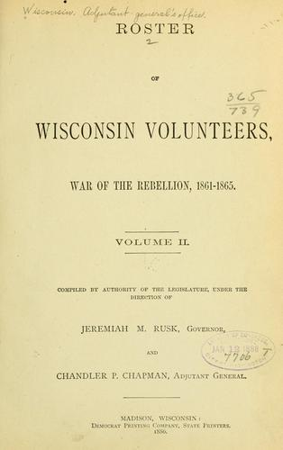 Download Roster of Wisconsin volunteers, war of the rebellion, 1861-1865.