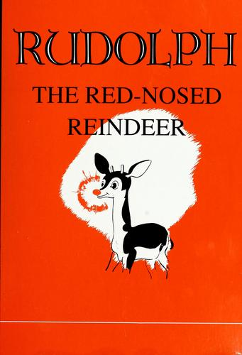 Rudolph, the red-nosed reindeer by Robert Lewis May
