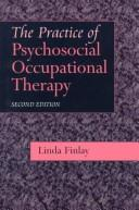 The Practice of Psychosocial Occupational Therapy