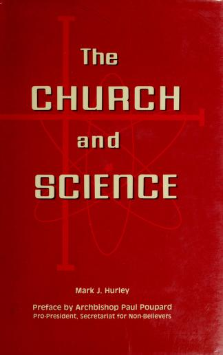 Cover of: The church and science | Mark J. Hurley