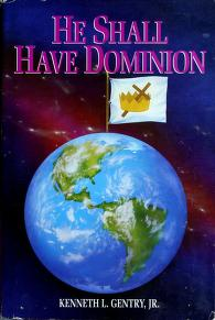 Cover of: He shall have dominion | Kenneth L. Gentry, Jr.