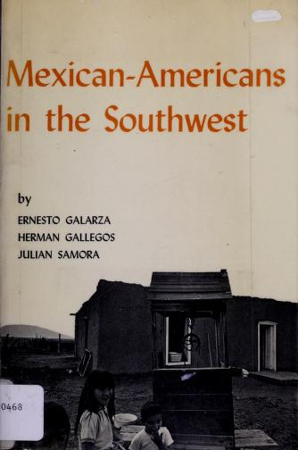 Mexican-Americans in the Southwest by Ernesto Galarza