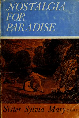 Cover of: Nostalgia for paradise. by Sylvia Mary Sister.