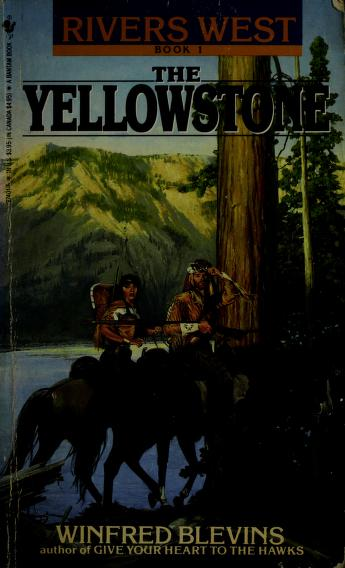 The Yellowstone by Winfred Blevins