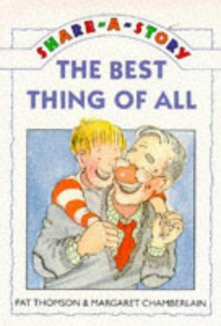 The Best Thing of All (Share-a-story)