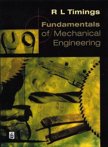 Fundamentals of Mechanical Engineering by R.L. Timings