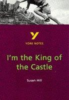 "York Notes on Susan Hill's ""I'm the King of the Castle"" by Hana Sambrook"