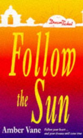 Follow the Sun (Point Romance: Dream Ticket S.) by Amber Vane