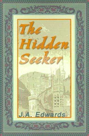 The Hidden Seeker by J. A. Edwards