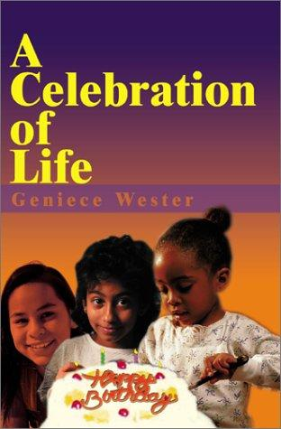 A Celebration of Life by Naomia Wester