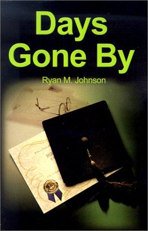Days Gone by by Ryan Johnson