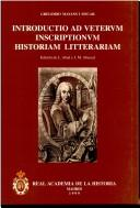 Introductio ad verterum inscriptionum historiam litterariam by Gregorio Mayans y Siscar