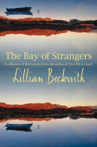 The Bay of Strangers by Lillian Beckwith
