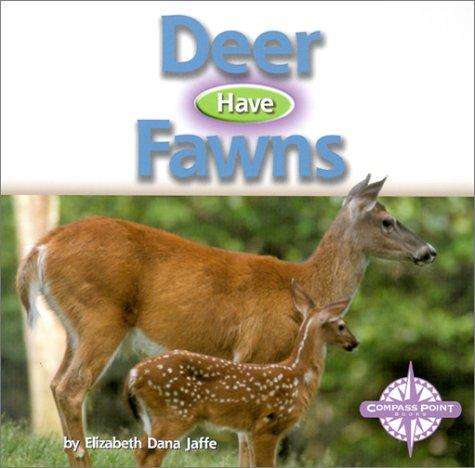 Image 0 of Deer Have Fawns (Animals and Their Young)