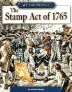 The Stamp Act Of 1765 (We the People) by Michael Burgan