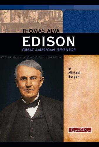 Thomas Alva Edison by Michael Burgan