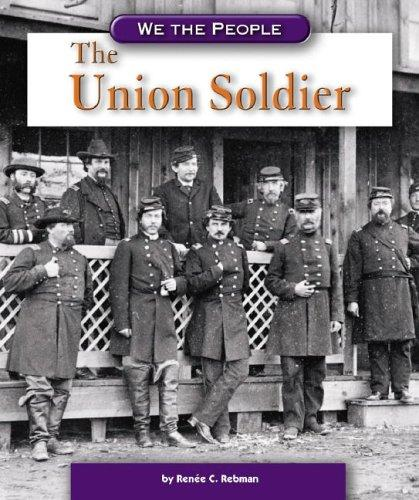 The Union Soldier (We the People) (We the People) by Renee C. Rebman