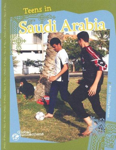 Teens in Saudi Arabia (Global Connections) by Nicki Yackley-franken