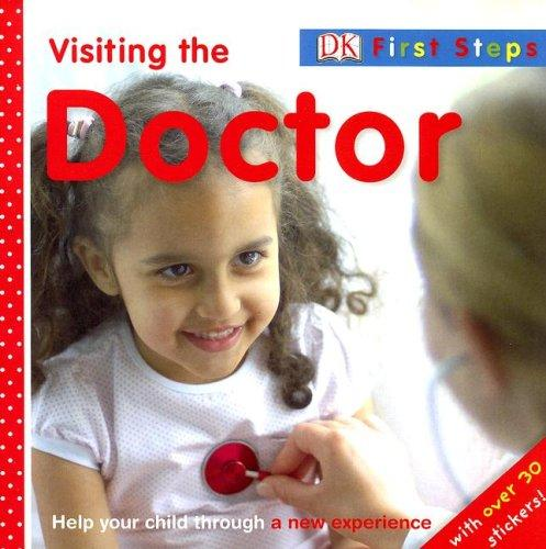 Visiting the Doctor by DK Publishing