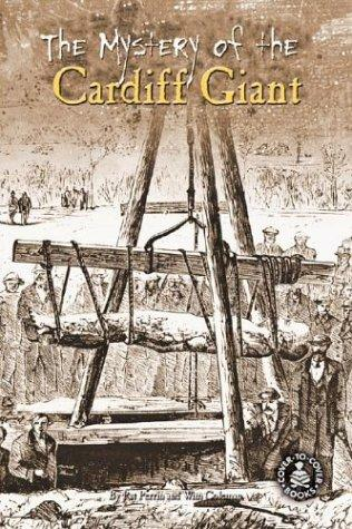 The Mystery of the Cardiff Giant by Wim Coleman