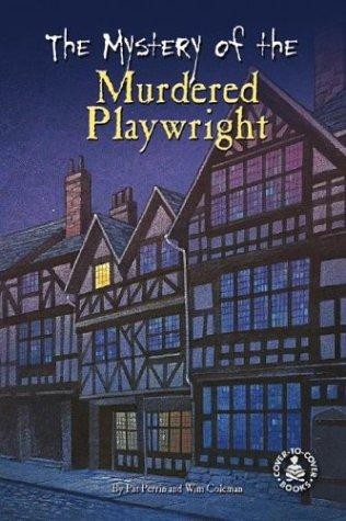 The Mystery of the Murdered Playwright by Wim Coleman