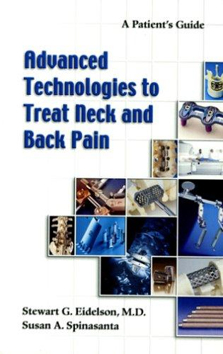 Advanced Technologies to Treat Neck and Back Pain by Stewart G. Eidelson; Susan A. Spinasanta