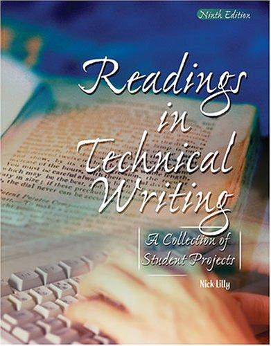 READINGS IN TECHNICAL WRITING: A COLLECTION OF STUDENT PROJECTS IN ENGLISH 2303 by Nick Lilly