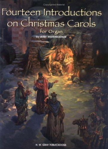 14 Intros on Christmas Carols (H.W. Gray Organ) by Jerry Westenkuehler
