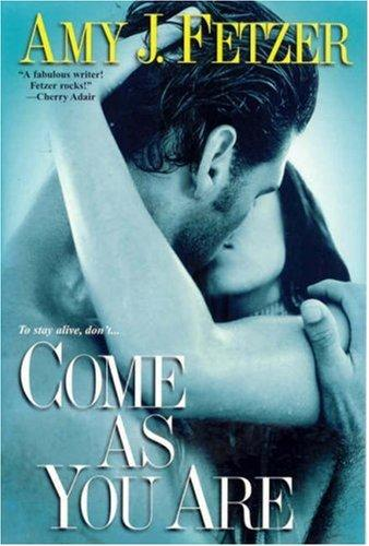 Come as You Are by Amy J. Fetzer