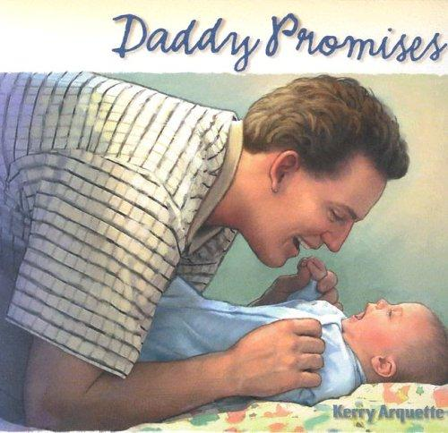 Daddy Promises by Kerry Arquette