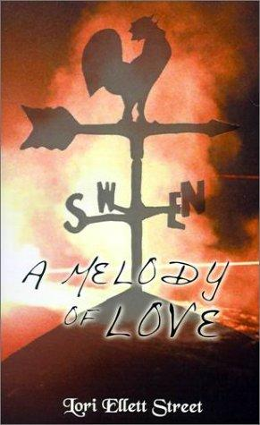 A Melody of Love by Lori Ellett Street