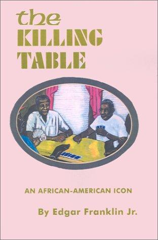 The Killing Table by Edgar Franklin