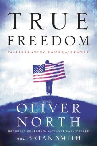 True Freedom by Oliver North, Brian Smith
