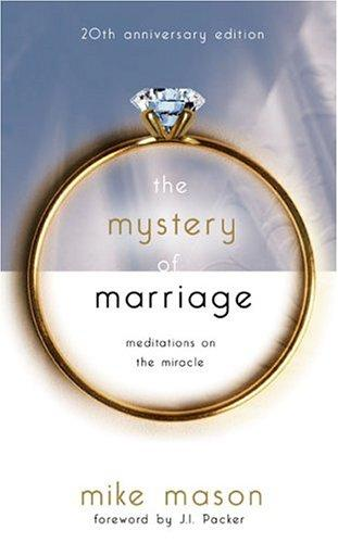 Mystery of Marriage: Meditations on the Miracle by Mason, Mike