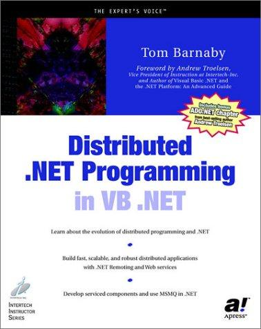 Distributed .NET programming in VB .NET by Tom Barnaby