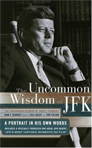The uncommon wisdom of JFK by John F. Kennedy