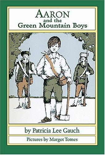 Aaron and the Green Mountain Boys by Patricia Lee Gauch