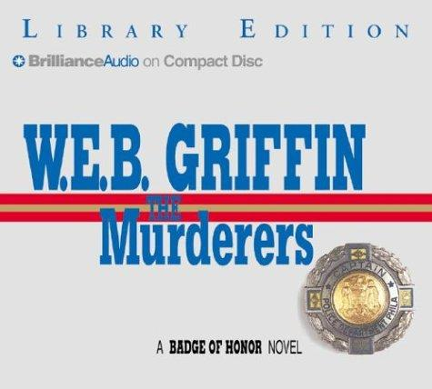 Murderers, The (Badge of Honor Novels) by William E. Butterworth (W.E.B.) Griffin