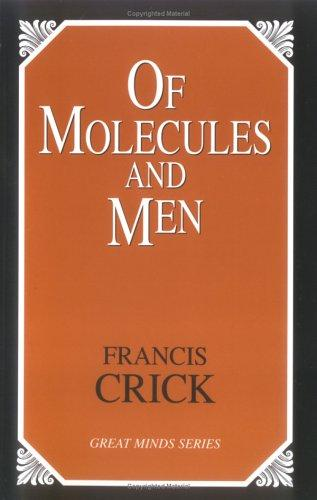 Of Molecules and Men by Francis Crick